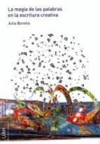 la magia de las palabras en la escritura creativa (ebook)-julia barella vigal-9788416599219