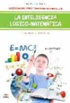 El libro de La inteligencia logico-matematica 6-9 años: actividades divertidas para desarrollar autor ISABEL NARBONA RUANO DOC!
