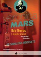 veronica mars: un caballero indiscreto rob thomas jennifer graham 9788416858019