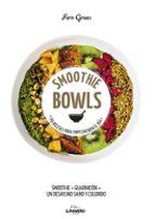 smoothie bowls: 69 recetas para empezar bien el dia fern green 9788416890019