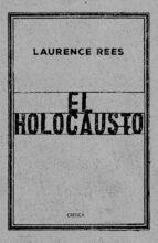 el holocausto: las voces de las victimas y de los verdugos-laurence rees-9788417067519