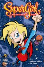 supergirl: aventuras cosmicas en octavo curso landry q. walker 9788417147419