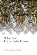 el arca santa de la catedral de oviedo 9788417158019
