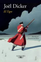 el tigre (edición ilustrada) (ebook)-joël dicker-9788420432519