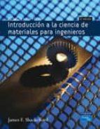introduccion a la ciencia de materiales para ingenieros (6ª ed.) (incluye 2 cd roms) james f. shackelford 9788420544519