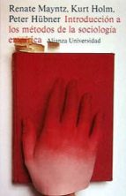 introduccion a los metodos de la sociologia empirica (7ª ed.) renate mayntz kurt holm peter hubner 9788420621319