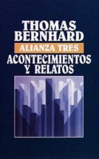 acontecimientos y relatos thomas bernhard 9788420632919