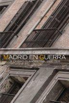 madrid en guerra: la ciudad clandestina, 1936-1939 (2ª ed.)-javier cervera-9788420647319