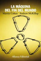 la máquina del fin del mundo (ebook)-martin cohen-andrew mckillop-9788420676319