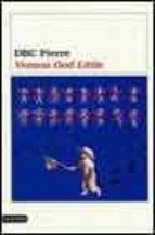 vernon god little (ganador premio booker 2003)-dbc pierre-9788423335619