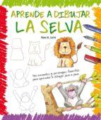 aprende a dibujar la selva rosa maria curto 9788423657919