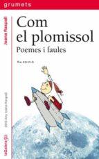 com el plomissol: poemes i faules-joana raspall-9788424695019