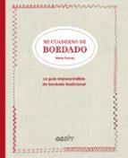 mi cuaderno de bordado: la guia imprescindible de bordado tradicional marie suarez 9788425228919