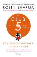 el club de las 5 de la mañana (ebook) robin sharma 9788425356919