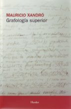 grafologia superior (4ª ed.)-mauricio xandro-9788425410819