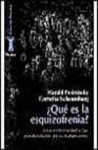 que es la esquizofrenia: una enfermedad y las posibilidades de su tratamiento harald posininsky cornelia schaumburg 9788425420719