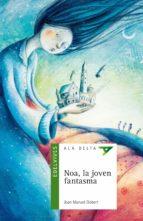 noa, la joven fantasma joan manuel gisbert 9788426393319