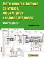 instalaciones electricas de interior, automatismos y cuadros electricos: conceptos basicos anselmo martinez pareja 9788426714619