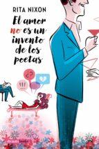 El libro de El amor no es un invento de los poetas autor RITA NIXON EPUB!