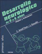 desarrollo neurologico de 0 a 6 años: etapas y evaluacion c. amel tison 9788427715219