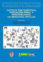 justicia restaurativa, mediacion penal y penitenciaria: un renova do impulso-margarita martinez escamilla-9788429016819