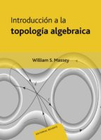 introduccion a la topologia algebraica-william s. massey-9788429150919