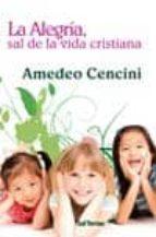 la alegria, sal de la vida cristiana-amedeo cencini-9788429318319