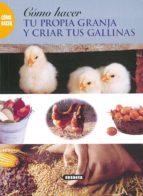 como hacer tu propia granja y criar gallinas-9788430598519