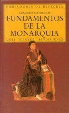 fundamentos de la monarquia. los reyes catolicos-luis suarez fernandez-9788432125119