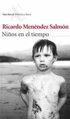 niños en el tiempo ricardo menendez salmon 9788432221019