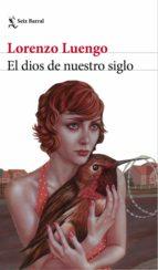 el dios de nuestro siglo (ebook)-lorenzo luengo-9788432232619