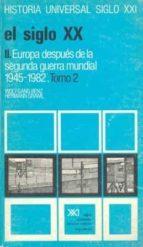 el siglo xx (t.2), (vol.2) europa despues de la ii guerra mundial-wolfgang benz-9788432305719