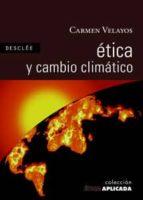 etica y cambio climatico carmen velayos 9788433022219