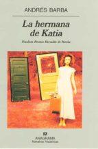 la hermana de katia (finalista premio herralde 2001)-andres barba-9788433924919
