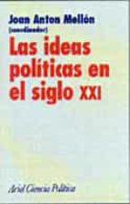 las ideas politicas en el siglo xxi-joan anton mellon-9788434418219