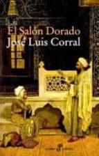 el salon dorado (9ª ed.) jose luis corral 9788435018319