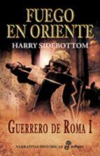 fuego en oriente: guerrero de roma i-harry sidebottom-9788435061919