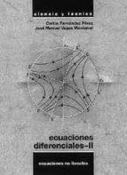 ecuaciones diferenciales ii c. fernandez perez j. m. vegas 9788436810219