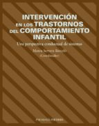 intervencion en los trastornos del comportamiento infantil: una p erspectiva conductual de sistemas 9788436817119