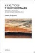 analiticos y continentales: guia de la filosofia de los ultimos t reinta años-franca d agostini-9788437618319