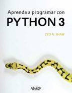 aprenda a programar con python 3 zed a. shaw 9788441539419