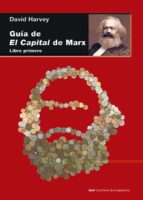 guia de el capital de marx: libro primero-david harvey-9788446039419