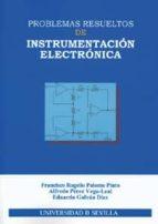 problemas resueltos de instrumentacion electronica-francisco rogelio palomo pinto-alfredo perez vega-leal-eduardo galvan diez-9788447210619