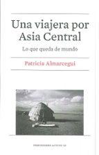 una viajera por asia central-patricia almarcegui elduayen-9788447539819