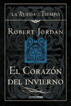 el corazón del invierno (saga la rueda del tiempo 15) robert jordan 9788448034719
