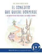 el conejito que quiere dormirse: un nuevo metodo para ayudar a los niños a dormir-carl-johan forssen ehrlin-9788448847319