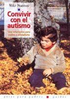 convivir con el autismo: una orientacion para padres y educadores-mike stanton-9788449311819