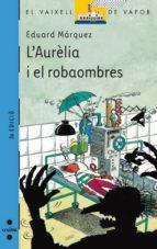 L AURELIA I EL ROBAOMBRES
