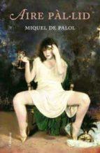aire pal.lid. palimpsest-miquel de palol-9788466408219