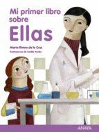 Mi primer libro sobre ellas: EPUB FB2 por Marta rivera de la cruz 978-8466795319